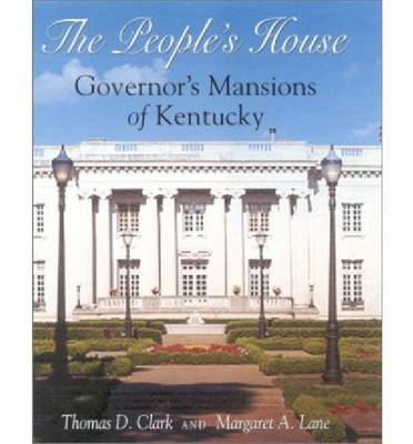 The People's House: Governor's Mansions of Kentucky (Hardback)