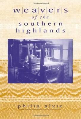 Weavers of the Southern Highlands (Hardback)