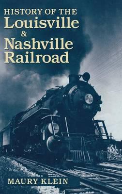 History of the Louisville and Nashville Railroad (Hardback)