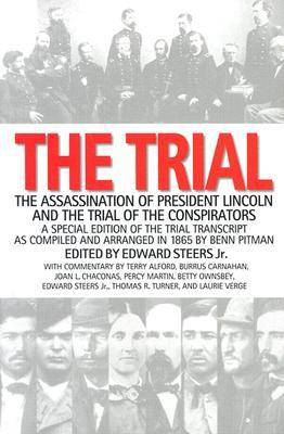 The Trial: The Assassination of President Lincoln and the Trial of the Conspirators (Hardback)