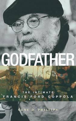 Godfather: The Intimate Francis Ford Coppola (Hardback)