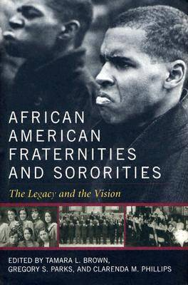 African American Fraternities and Sororities: The Legacy and the Vision (Hardback)