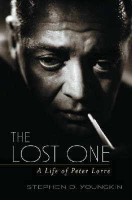 The Lost One: A Life of Peter Lorre (Hardback)