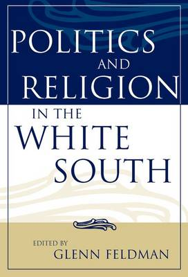 Politics and Religion in the White South (Hardback)