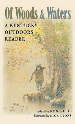 Of Woods and Waters: A Kentucky Outdoors Reader (Hardback)