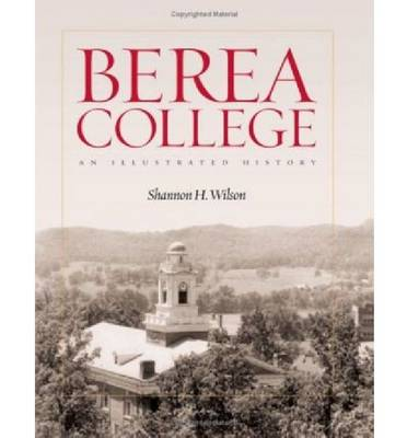 Berea College: An Illustrated History (Hardback)