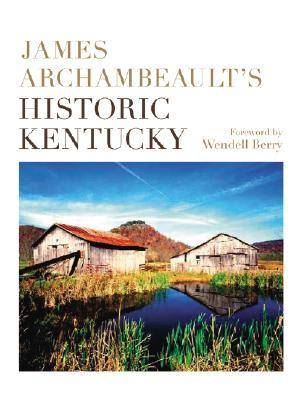 James Archambeault's Historic Kentucky (Hardback)