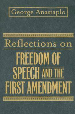 Reflections on Freedom of Speech and the First Amendment (Hardback)
