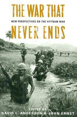 The War That Never Ends: New Perspectives on the Vietnam War (Hardback)