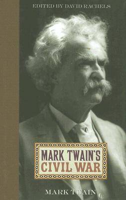 Mark Twain's Civil War: Mark Twain (Hardback)