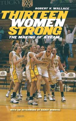 Thirteen Women Strong: The Making of a Team (Hardback)