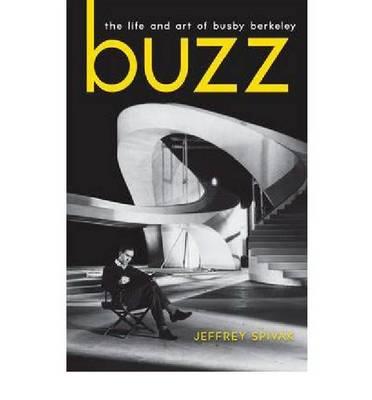 Buzz: The Left and Art of Busby Berkeley (Hardback)