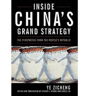 Inside China's Grand Strategy: The Perspective from the People's Republic - Asia in the New Millennium (Hardback)