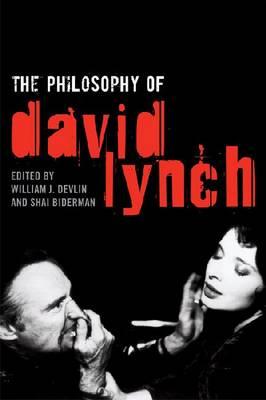 The Philosophy of David Lynch - The Philosophy of Popular Culture (Hardback)