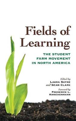 Fields of Learning: The Student Farm Movement in North America (Hardback)