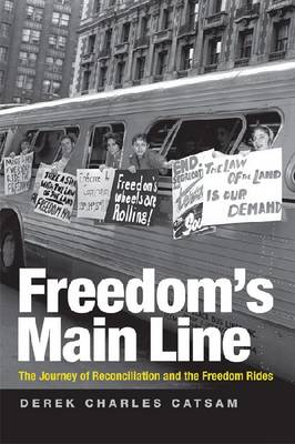 Freedom's Main Line: The Journey to Reconciliation and the Freedom Rides (Paperback)