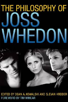 The Philosophy of Joss Whedon - The Philosophy of Popular Culture (Hardback)