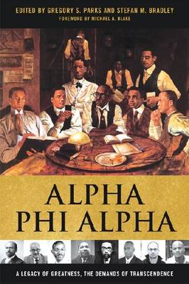 Alpha Phi Alpha: A Legacy of Greatness, The Dmeands of Transcendence (Hardback)