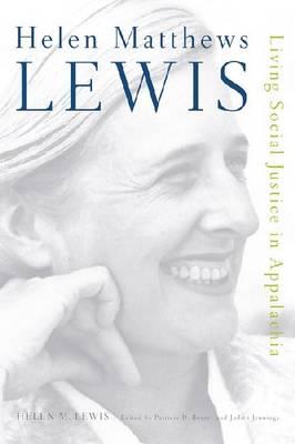 Helen Matthews Lewis: Living Social Justice in Appalachia (Hardback)