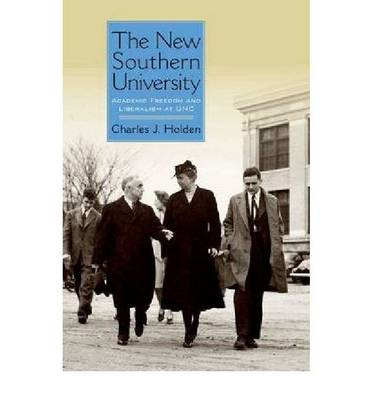 The New Southern University: Academic Freedom and Liberalism at UNC (Hardback)