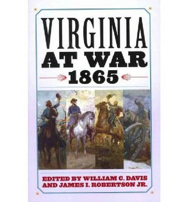 Virginia at War, 1865 (Hardback)