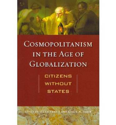Cosmopolitanism in the Age of Globalization: Citizens without States (Paperback)