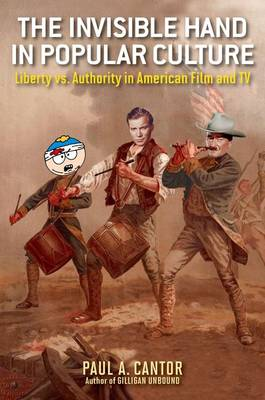 The Invisible Hand in Popular Culture: Liberty vs. Authority in American Film and TV (Hardback)