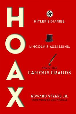 Hoax: Hitler's Diaries, Lincoln's Assassins and Other Famous Frauds (Hardback)