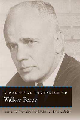 A Political Companion to Walker Percy - Political Companions to Great American Authors (Hardback)