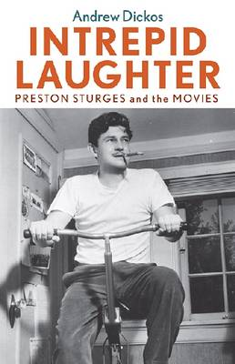 Intrepid Laughter: Preston Sturges and the Movies (Paperback)