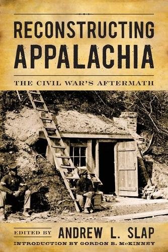 Reconstructing Appalachia: The Civil War's Aftermath - New Directions in Southern History (Paperback)