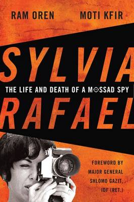 Sylvia Rafael: The Life and Death of a Mossad Spy - Association of the United States Army Foreign Military Studies (Hardback)