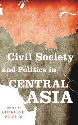 Civil Society and Politics in Central Asia - Asia in the New Millennium (Hardback)
