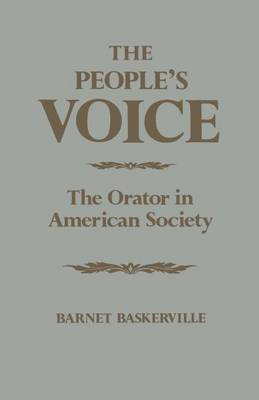 The People's Voice: The Orator in American Society (Paperback)