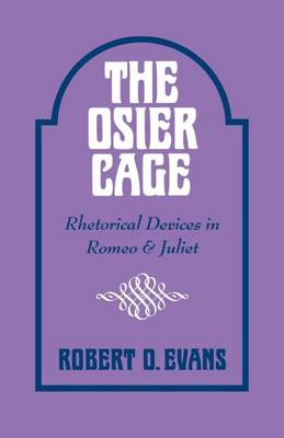 The Osier Cage: Rhetorical Devices in Romeo and Juliet (Paperback)