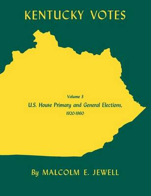 Kentucky Votes: U.S. House Primary and General Elections, 1920-1960 (Paperback)