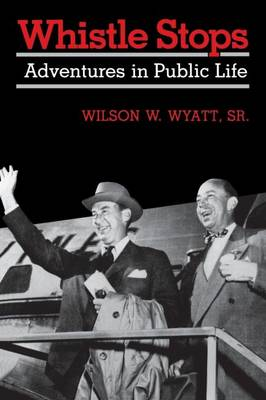 Whistle Stops: Adventures in Public Life (Paperback)