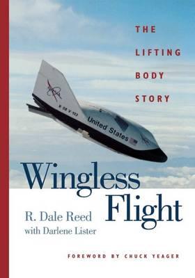 Wingless Flight: The Lifting Body Story (Paperback)
