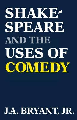 Shakespeare and the Uses of Comedy (Paperback)