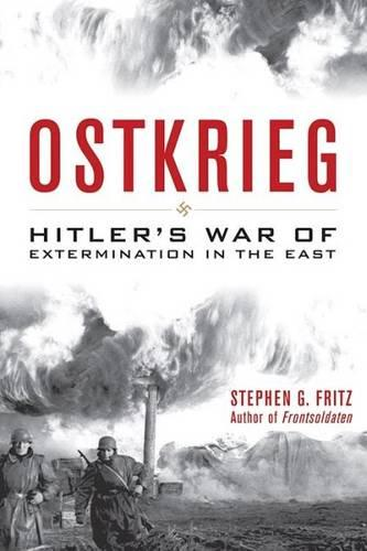 Ostkrieg: Hitler's War of Extermination in the East (Paperback)
