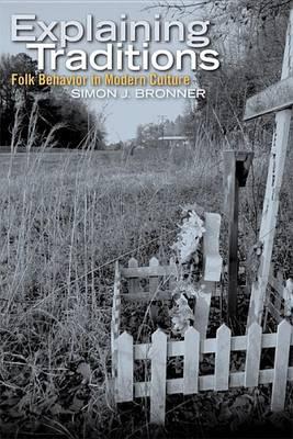 Explaining Traditions: Folk Behavior in Modern Culture - Material Worlds (Paperback)