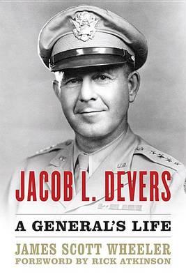 Jacob L. Devers: A General's Life - American Warriors Series (Hardback)