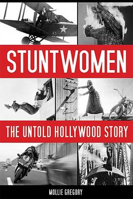 Stuntwomen: The Untold Hollywood Story - Screen Classics (Hardback)