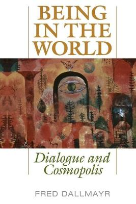 Being in the World: Dialogue and Cosmopolis (Paperback)