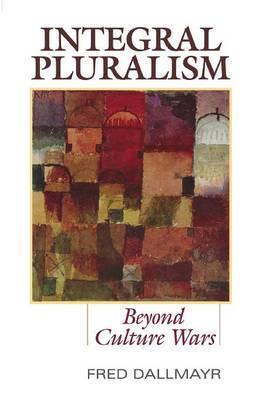 Integral Pluralism: Beyond Culture Wars (Paperback)