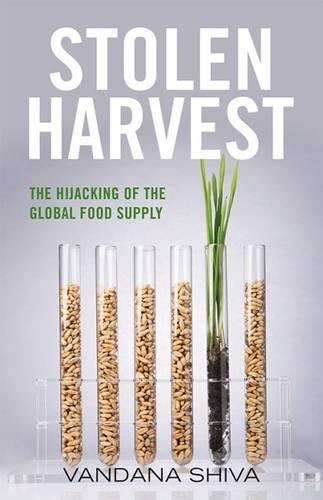 Stolen Harvest: The Highjacking of the Global Food Supply - Culture of the Land (Paperback)