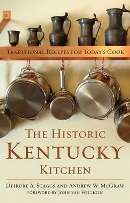 The Historic Kentucky Kitchen: Traditional Recipes for Today's Cook (Paperback)