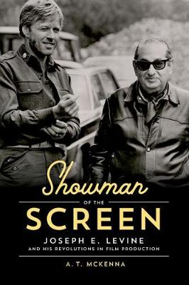 Showman of the Screen: Joseph E. Levine and His Revolutions in Film Promotion - Screen Classics (Hardback)