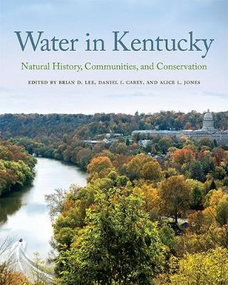 Water in Kentucky: Natural History, Communities, and Conservation (Paperback)