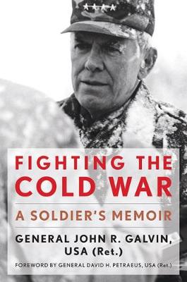 Fighting the Cold War: A Soldier's Memoir - American Warriors Series (Paperback)